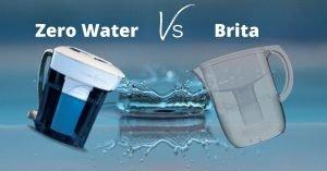 Zero Water vs Brita: Which One Should You Buy?